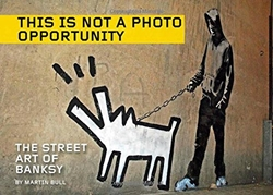 Picture of This is Not a Photo Opportunity: The Street Art of Banksy