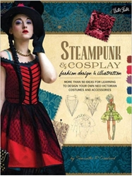 Picture of Steampunk and Cosplay: Fashion Design and Illustration
