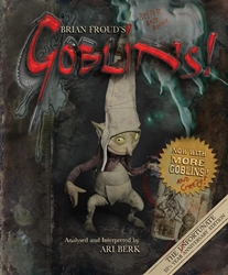 Picture of Brian Froud's Goblins HC Unfortunate 10 1/2 Anniversary Edition
