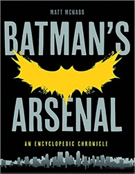 Picture of Batman's Arsenal SC Encyclopedic Chronicle