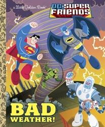 Picture of DC Super Friends Bad Weather! Little Golden Book