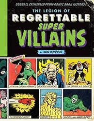 Picture of Legion of Regrettable Supervillain HC Oddball Criminals from Comic Book History