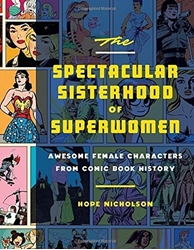 Picture of Spectacular Sisterhood of Superwomen HC Awesome Female Characters from Comic Book History