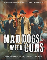 Picture of Mad Dogs with Guns Roleplaying Game Wargaming in the Gangster Era