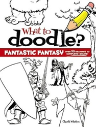 Picture of What to Doodle? Fantastic Fantasy!