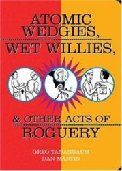 Picture of Atomic Wedgies, Wet Willies & Other Acts of Roguery SC
