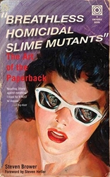 Picture of Breathless Homicidal Slime Mutants: The Art of the Paperback