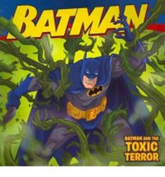 Picture of Batman and the Toxic Terror SC