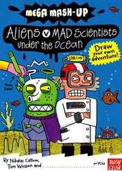 Picture of Mega Mash-Up #3 Aliens vs Mad Scientists Under the Ocean