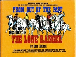 Picture of From Out of the Past: A Pictorial History of The Lone Ranger