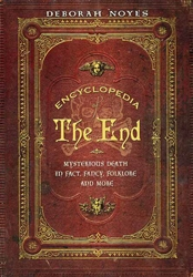 Picture of Encyclopedia of The End: Mysterious Death in Fact, Fancy, Folklore, and more HC