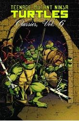 Picture of Teenage Ninja Mutant Turtles Classics Vol 06 SC