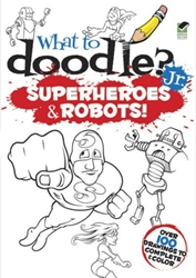 Picture of What to Doodle? Jr. Superheroes and Robots