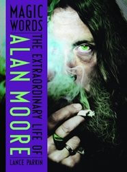 Picture of Magic Words Extraordinary Life of Alan Moore HC