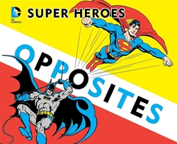 Picture of Super Heroes Book of Opposites