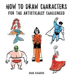 Picture of How to Draw Characters for the Artistically Challenged SC
