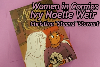 Women in Comics: Ivy Noelle Weir & Steenz