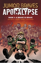 Picture of Junior Braves of the Apocalypse Vol 01 SC Brave Is a Brave