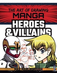 Picture of Art of Drawing Manga Heroes and Villains