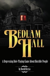 Picture of Bedlam Hall: A Depressing Role-Playing Game About Horrible People