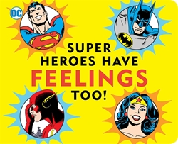 Picture of DC Super Heroes Have Feelings Too! Board Book