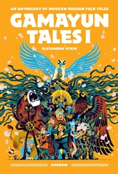 Picture of Gamayun Tales I: An Anthology of Modern Russian Folk Tales