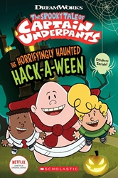 Picture of The Horrifyingly Haunted Hack-A-Ween (The Epic Tales of Captain Underpants TV: Young Graphic Novel)