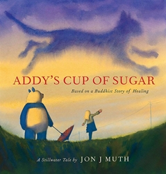 Picture of Addy's Cup of Sugar HC (Based on a Buddhist story of healing)