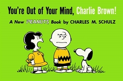 Picture of You'te Out of Your Mind, Charlie Brown TP VOL 06 1957-1959