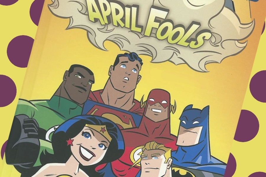 April Fools Day with Comics Greatest Pranksters