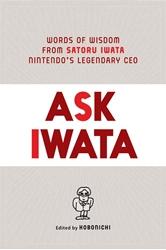 Picture of Ask Iwata HC Words of Wisdom from Satoru Iwata Nintendo's Legendary CEO