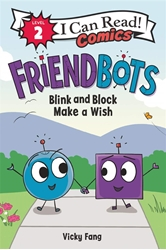 Picture of Friendsbots Blink and Block Make a Wish SC I Can Read! Comics Level 2