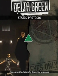 Picture of Delta Green RPG STATIC Protocol SC