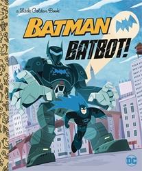 Picture of Batman Batbot! DC Little Golden Book